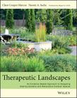 Therapeutic Landscapes: An Evidence-Based Approach to Designing Healing Gardens and Restorative Outdoor Spaces Cover Image
