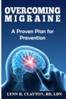 Overcoming Migraine: A Proven Plan for Prevention Cover Image