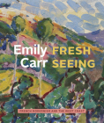 Emily Carr: Fresh Seeing Cover Image