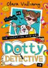 The Vacation Mystery (Dotty Detective #6) Cover Image