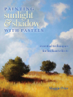 Painting Sunlight and Shadow with Pastels Cover Image