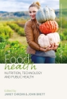 Food Health: Nutrition, Technology, and Public Health (Research Methods for Anthropological Studies of Food and Nut #3) Cover Image