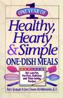 One Year of Healthy, Hearty & Simple One-Dish Meals: 365 Low-Fat, Fat-Free, Delicious and Time-Saving Recipes Cover Image