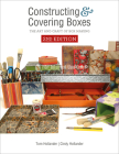 Constructing and Covering Boxes: The Art and Craft of Box Making Cover Image