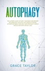 Autophagy: The Ultimate Guide to Purify Your Body and Prevent Inflammation. Discover the Power of Fasting, Activate Metabolic and Cover Image