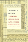 Citizenship in Question: Evidentiary Birthright and Statelessness Cover Image