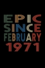 Epic Since February 1971: Birthday Gift for 49 Year Old Men and Women Cover Image