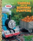 Thomas and the Runaway Pumpkins (Thomas & Friends) (Little Golden Book) Cover Image