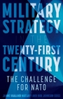 Military Strategy in the 21st Century: The Challenge for NATO Cover Image