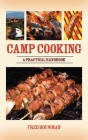 Camp Cooking: A Practical Handbook Cover Image