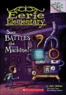 Sam Battles the Machine! (Eerie Elementary #6) Cover Image