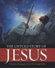 The Untold Story of Jesus: A Modern Biography from the Urantia Book Cover Image