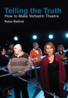 Telling the Truth: How to Make Verbatim Theatre Cover Image