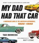 My Dad Had That Car: A Nostalgic Look at the American Automobile, 1920-1990 Cover Image