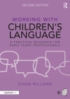 Working with Children's Language: A Practical Resource for Early Years Professionals Cover Image