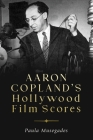 Aaron Copland's Hollywood Film Scores (Eastman Studies in Music) Cover Image