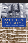 Institutions of Reading: The Social Life of Libraries in the United States (Studies in Print Culture and the History of the Book) Cover Image