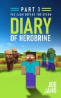 Diary of Herobrine Part 1: The Calm Before the Storm Cover Image