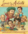 Lives of the Artists: Masterpieces, Messes (and What the Neighbors Thought) (Lives of . . .) Cover Image