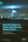 Post-9/11 Historical Fiction and Alternate History Fiction: Transnational and Multidirectional Memory Cover Image