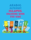 Arabic Alphabet: Islamic Coloring Book For Kids - Alif Baa Arabic Alphabet Coloring Book For Kids Cover Image