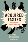 Acquired Tastes: Stories about the Origins of Modern Food (Food, Health, and the Environment) Cover Image