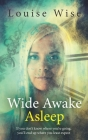 Wide Awake Asleep: 'Your soul never has been, and never will be, intact with your body.' Cover Image