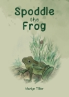 Spoddle the Frog Cover Image