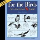 For The Birds: An Uncommon Guide Cover Image