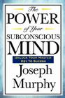 The Power of Your Subconscious Mind Cover Image