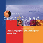 Yoga & Sound: Practical Nada Yoga-Theory and Practice with Unique Triad and Chakra Tones for a Magical Effect Cover Image