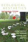 Ecological Aesthetics: Artful Tactics for Humans, Nature, and Politics (Interfaces: Studies in Visual Culture) Cover Image