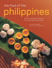 The Food of the Philippines: 81 Easy and Delicious Recipes from the Pearl of the Orient Cover Image