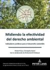 Midiendo La Efectividad de la Legislación Ambiental: Indicadores Jurídicos Al Servicio del Desarrollo Sostenible Cover Image
