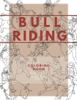 Bull Riding: A Coloring Book - Bucking Bulls with Male & Female Riders: Rodeo Sports Book for Adults and Children Cover Image