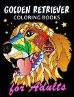Golden Retriever Coloring Book for ADULTS: Dog and Puppy Coloring Book Easy, Fun, Beautiful Coloring Pages Cover Image