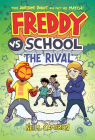 Freddy vs. School: The Rival (Freddy vs. School Book #2) Cover Image