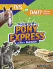 Working on the Pony Express: A This or That Debate Cover Image