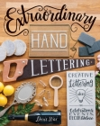 Extraordinary Hand Lettering: Creative Lettering Ideas for Celebrations, Events, Decor & More Cover Image