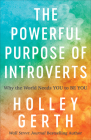 The Powerful Purpose of Introverts: Why the World Needs You to Be You Cover Image