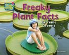 Freaky Plant Facts: Extreme Greens (Science Slam: Plant-Ology) Cover Image