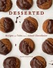 Desserted: Recipes and Tales from an Island Chocolatier Cover Image