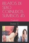 Relatos de Sexo Cornudos Sumisos 45: Cuckold infidelidad Cover Image