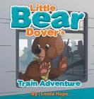 Little Bear Dover's Train Adventure Cover Image