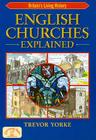 English Churches Explained (Britain's Living History) Cover Image