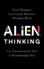 ALIEN Thinking: The Unconventional Path to Breakthrough Ideas Cover Image