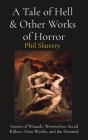 A Tale of Hell & Other Works of Horror: Stories of Wizards, Werewolves, Serial Killers, Alien Worlds, and the Damned Cover Image