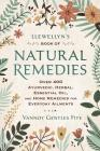 Llewellyn's Book of Natural Remedies: Over 400 Ayurvedic, Herbal, Essential Oil, and Home Remedies for Everyday Ailments Cover Image