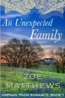 An Unexpected Family: Orphan Train Romance: Book 1 Cover Image