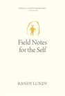 Field Notes for the Self (Oskana Poetry & Poetics #10) Cover Image